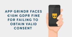 app grindr faces €10M gdpr fine for unlawful data collection from users